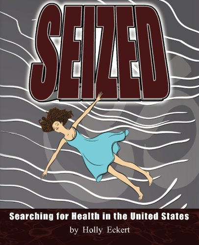 9781625500182: Seized: Searching for Health in the United States