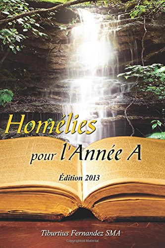 9781625500649: Homelies pour L'Annee A- Edition 2013 (French Edition)