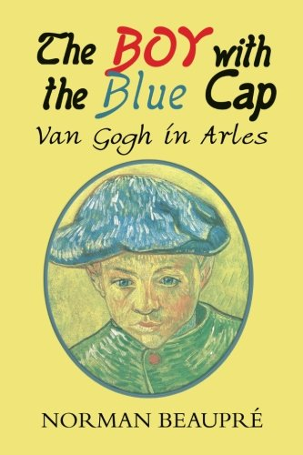 9781625503350: The Boy with the Blue Cap: Van Gogh in Arles