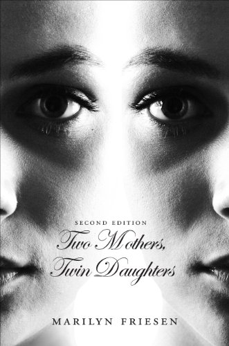 Two Mothers, Twin Daughters: Second Edition: Friesen, Marilyn