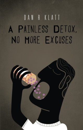 9781625632746: A Painless Detox, No More Excuses