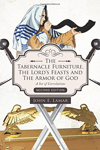 9781625632869: The Tabernacle Furniture, The Lord's Feasts and The Armor of God, Second Ediiton