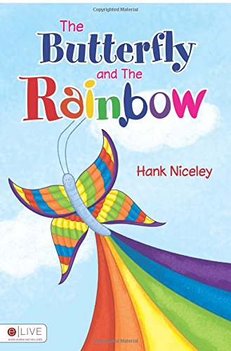 The Butterfly and the Rainbow: Niceley, Hank