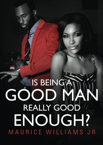 9781625638533: Is Being a Good Man Really Good Enough?