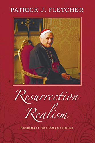 9781625640215: Resurrection Realism: Ratzinger the Augustinian