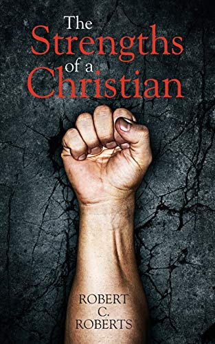 9781625640246: The Strengths of a Christian (Spirituality and the Christian Life)