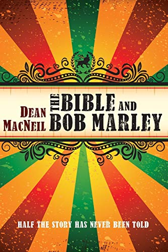 9781625640345: The Bible and Bob Marley: Half the Story Has Never Been Told