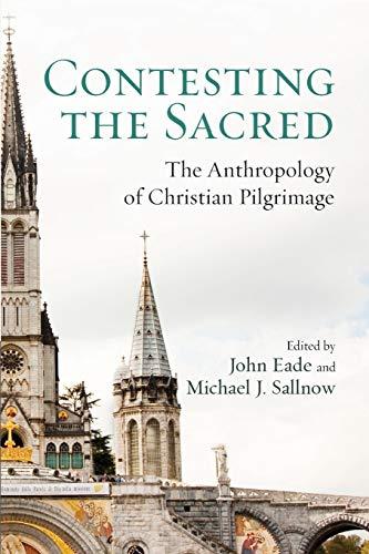 Contesting the Sacred (Paperback): John Eade, Michael