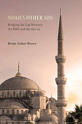 9781625640871: Noahs Other Son: Bridging the Gap Between the Bible and the Quran