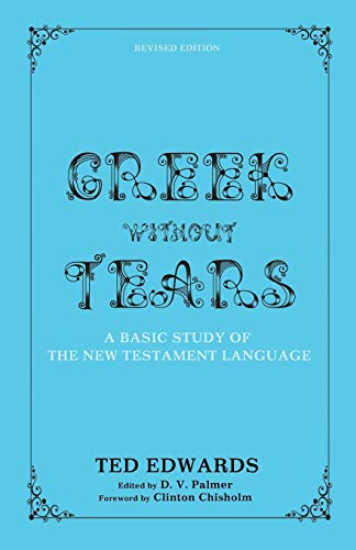 9781625640987: Greek without Tears - Revised Edition: A Basic Study of the New Testament Language