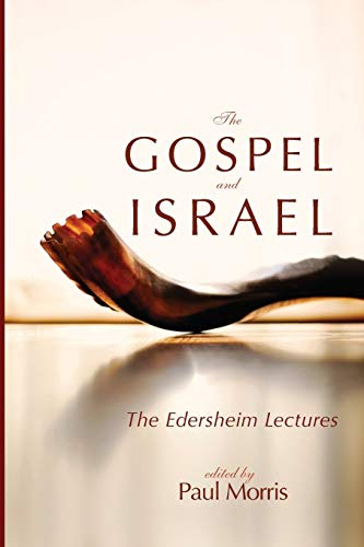 9781625641540: The Gospel and Israel: The Edersheim Lectures