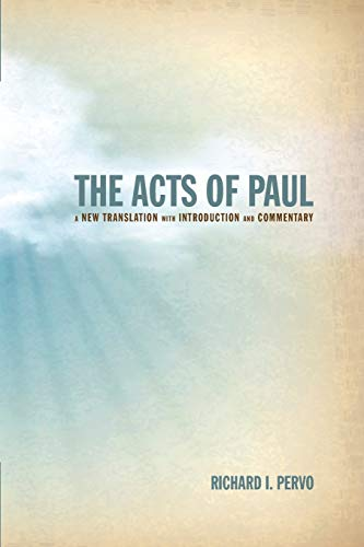 The Acts of Paul: A New Translation with Introduction and Commentary: Pervo, Richard I.