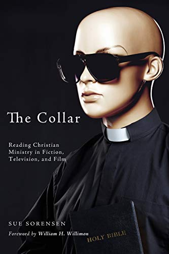9781625642486: The Collar: Reading Christian Ministry in Fiction, Television, and Film