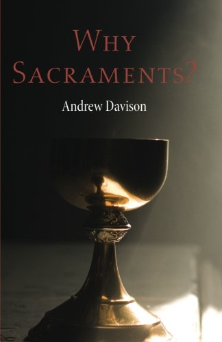 9781625642578: Why Sacraments?: