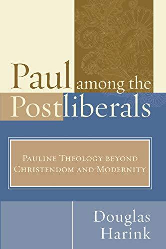 9781625642684: Paul Among the Postliberals: Pauline Theology Beyond Christendom and Modernity