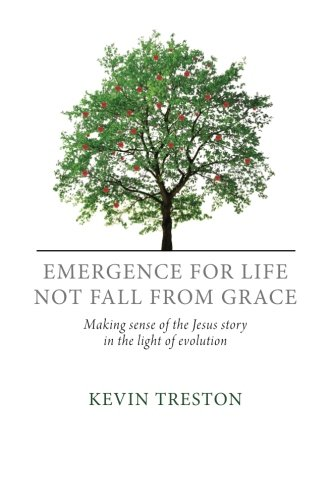 9781625643070: Emergence For Life Not Fall From Grace: Making Sense of the Jesus Story in the Light of Evolution