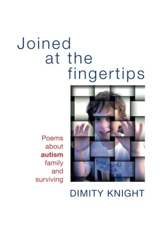 9781625643179: Joined at the Fingertips: Poems About Autism Family and Surviving