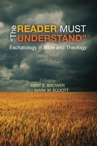 9781625643490: The Reader Must Understand: Eschatology in Bible and Theology