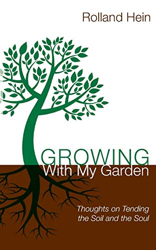 9781625643834: Growing With My Garden: Thoughts on Tending the Soil and the Soul