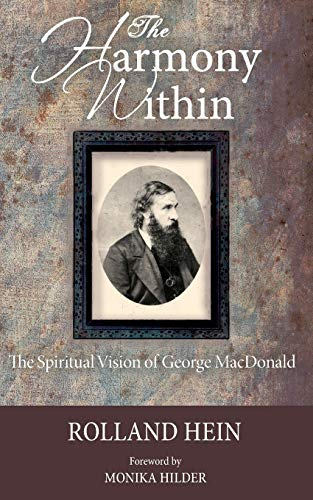 9781625643858: The Harmony Within: The Spiritual Vision of George MacDonald
