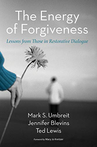 9781625644237: The Energy of Forgiveness: Lessons from Those in Restorative Dialogue