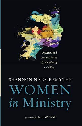 9781625645128: Women in Ministry: Questions and Answers in the Exploration of a Calling