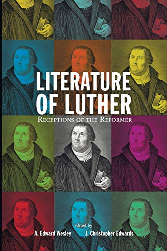9781625645296: Literature of Luther: Receptions of the Reformer