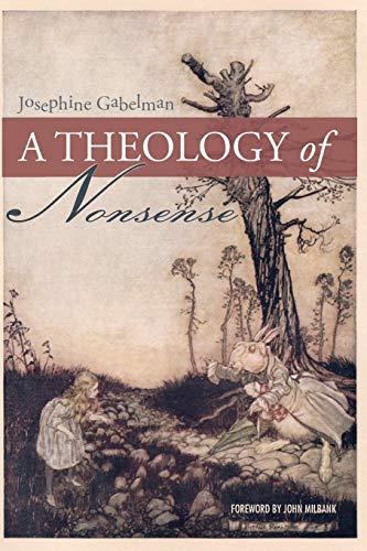 9781625645531: A Theology of Nonsense
