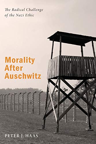 9781625645739: Morality After Auschwitz: The Radical Challenge of the Nazi Ethic