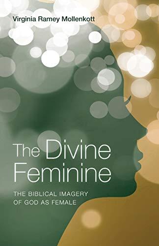 9781625646057: The Divine Feminine: The Biblical Imagery of God as Female