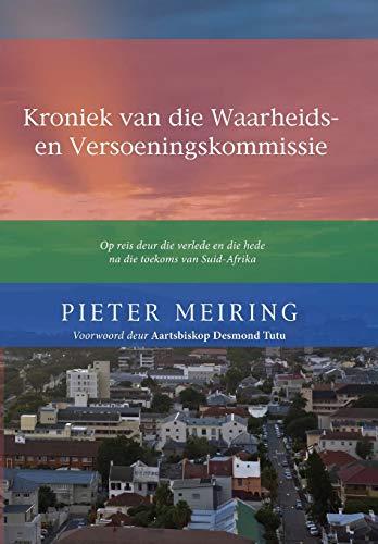9781625647153: Kroniek van de Waarheid en Versoeningskommissie: Op reis deur die verlede en die hede na die toekoms van Suid-Afrika (Amos Wilder Library)