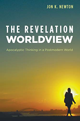 9781625647696: The Revelation Worldview: Apocalyptic Thinking in a Postmodern World