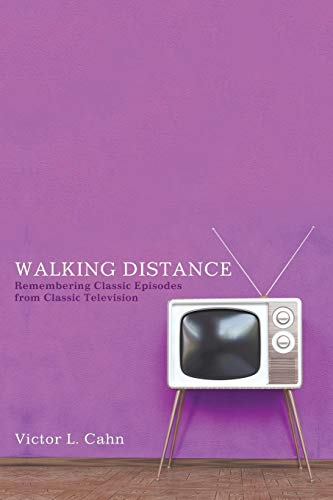 9781625647948: Walking Distance: Remembering Classic Episodes from Classic Television