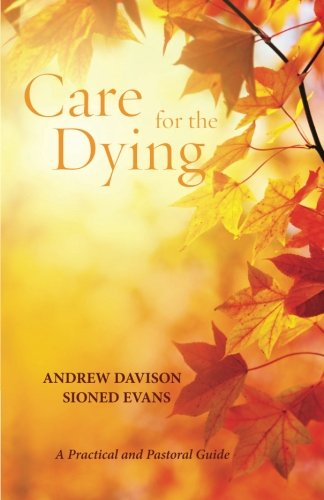 9781625648020: Care for the Dying: A Practical and Pastoral Guide