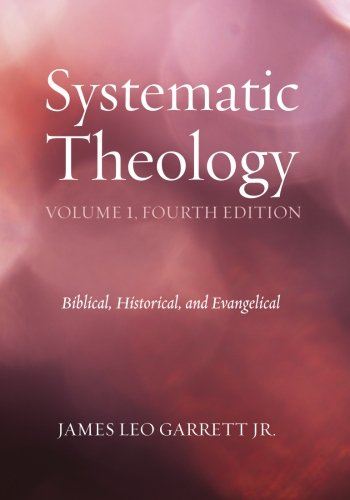 9781625648518: Systematic Theology, Volume 1, Fourth Edition: Biblical, Historical, and Evangelical