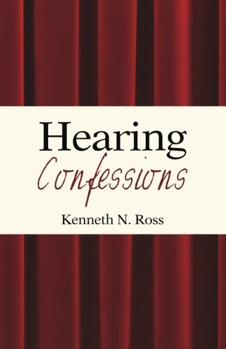 Hearing Confessions: Ross, Kenneth N.