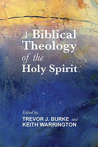 9781625649263: A Biblical Theology of the Holy Spirit