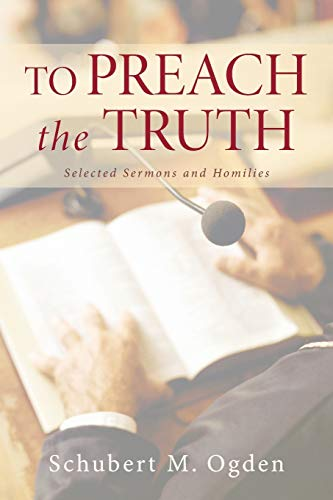 9781625649430: To Preach the Truth: Selected Sermons and Homilies