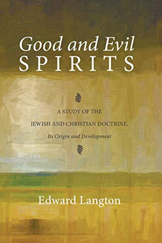 9781625649911: Good and Evil Spirits: A Study of the Jewish and Christian Doctrine, Its Origin and Development