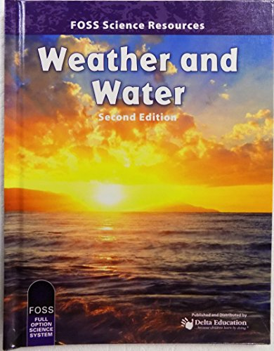 FOSS Science Resources: Weather and Water, 2nd edition: Regents of Univ. of California