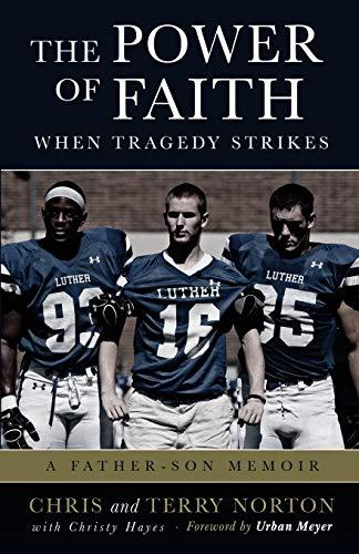 The Power of Faith When Tragedy Strikes: Norton, Chris A,