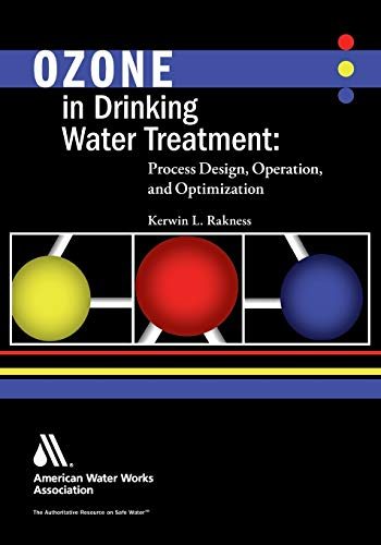 9781625760746: Ozone in Drinking Water Treatment: Process Design, Operation, and Optimization, Softcover edition
