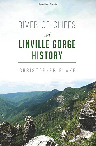 9781625858849: River of Cliffs: A Linville Gorge History