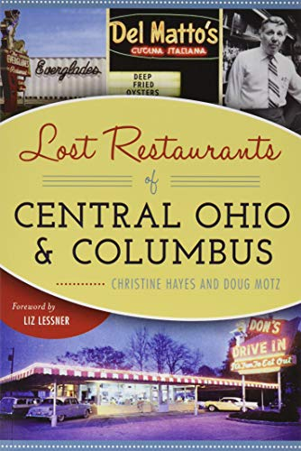 Lost Restaurants of Central Ohio and Columbus: Christine Hayes (author),
