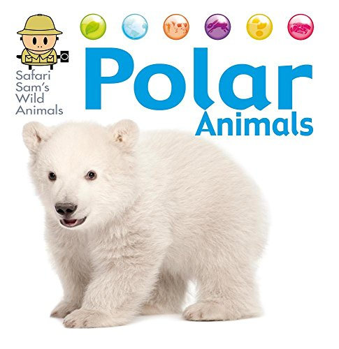 9781625880741: Polar Animals (Safari Sam's Wild Animals)