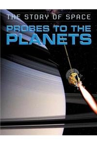 9781625880772: Probes to the Planets (The Story of Space)