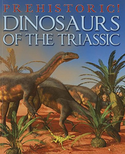 Dinosaurs of the Triassic (Prehistoric!): West, David