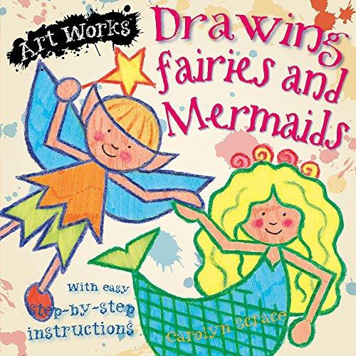 9781625883452: Drawing Fairies and Mermaids (Art Works)
