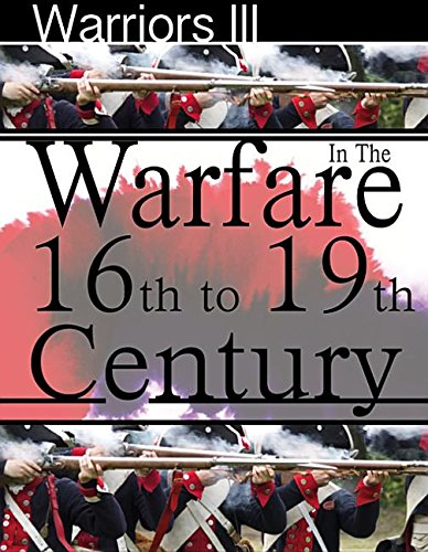 9781625883575: Warfare in the 16th to 19th Centuries (Warriors)