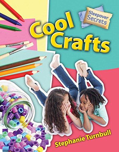 Cool Crafts (Sleepover Secrets): Turnbull, Stephanie